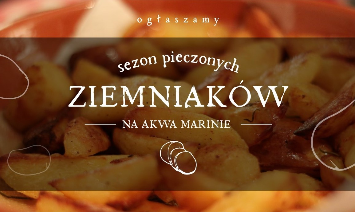 Rusza sezon pieczonych ziemniaków na AKWIE Marinie