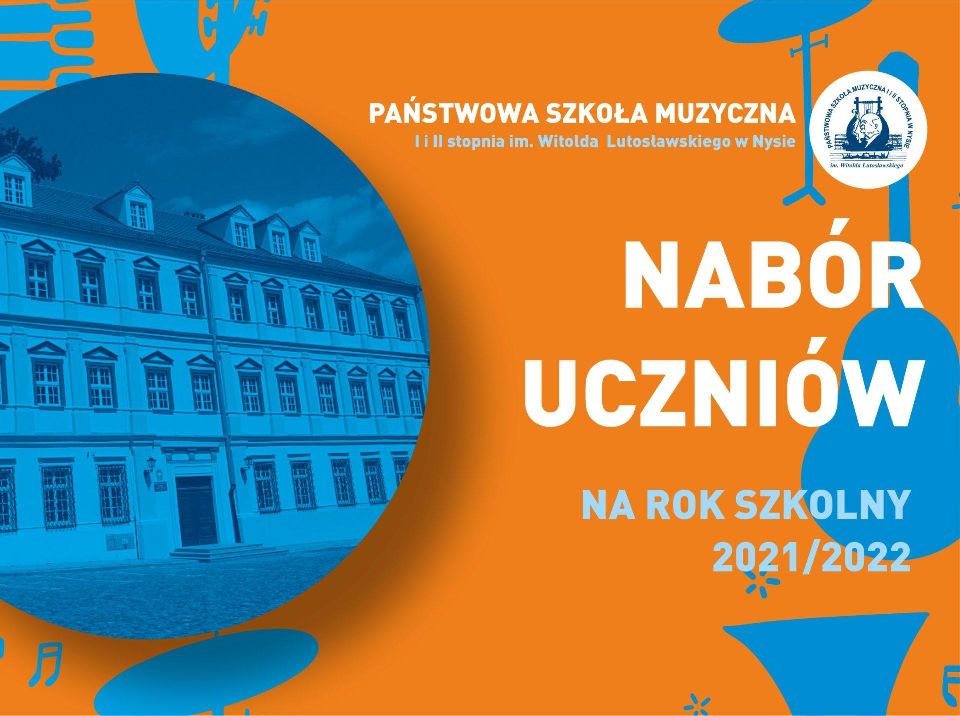 Nabór uczniów na rok szkolny 2021/2022 doPSM I i II stopnia im. Witolda Lutosławskiego w Nysie