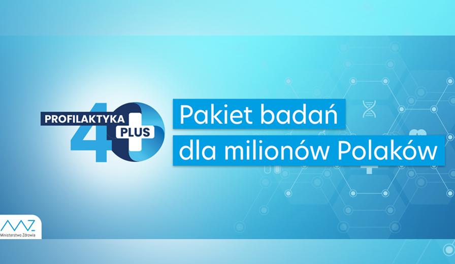 Profilaktyka 40 PLUS – pakiet badań dla milionów Polaków